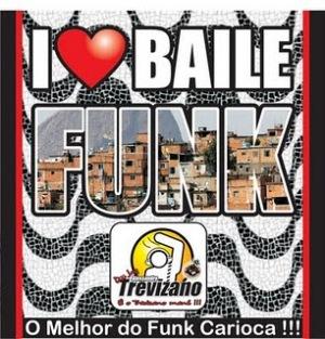 I Love Baile Funk Dj Trevizano [2010]